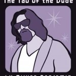 The Tao of the Dude – older entries