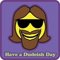 have-a-dudeish-day
