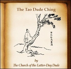 Click here to read The Tao Dude Ching