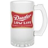 Duder Low Life Beer Stein