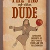 The Dude See Scrolls – A Dudeist Epic for its Time and Place
